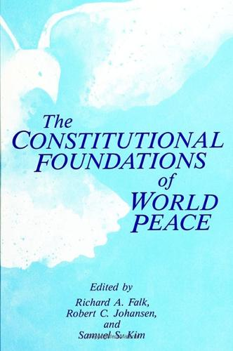 The Constitutional Foundations of World Peace - SUNY Series, Global Conflict & Peace Education (Paperback)