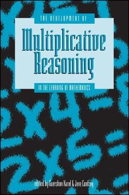 The Development of Multiplicative Reasoning in the Learning of Mathematics - SUNY Series, Reform in Mathematics Education (Paperback)