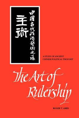 The Art of Rulership: Study of Ancient Chinese Political Thought (Paperback)