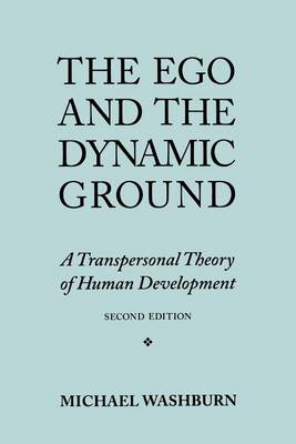 The Ego and the Dynamic Ground: A Transpersonal Theory of Human Development, Second Edition (Paperback)