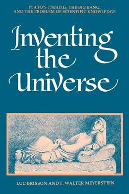 "Inventing the Universe: Plato's ""Timaeus"", the Big Bang and the Problem of Scientific Knowledge - SUNY Series in Ancient Greek Philosophy (Paperback)"