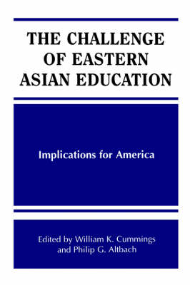 The Challenge of Eastern Asian Education: Implications for America - SUNY Series, Frontiers in Education (Paperback)