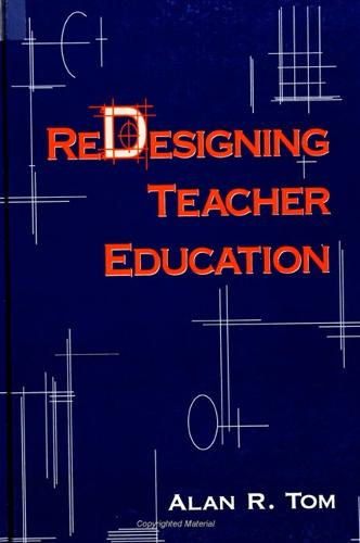 Redesigning Teacher Education - SUNY Series, Teacher Preparation and Development (Paperback)
