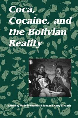Coca, Cocaine and the Bolivian Reality (Paperback)