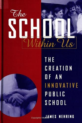 The School within Us: The Creation of an Innovative Public School - SUNY Series, Democracy & Education (Paperback)