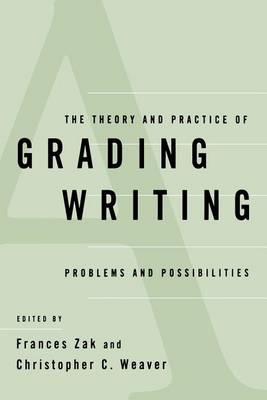 The Theory and Practice of Grading Writing: Problems and Possibilities (Paperback)