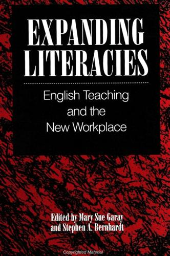 Expanding Literacies: English Teaching and the New Workplace - SUNY Series, Literacy Culture & Learning: Theory & Practice (Paperback)
