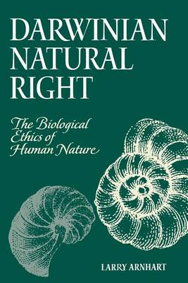 Darwinian Natural Right: Biological Ethics of Human Nature - SUNY Series in Philosophy and Biology (Paperback)