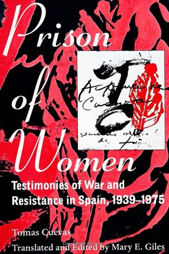 Prison of Women: Testimonies of War and Resistance in Spain, 1939-1975 (Paperback)