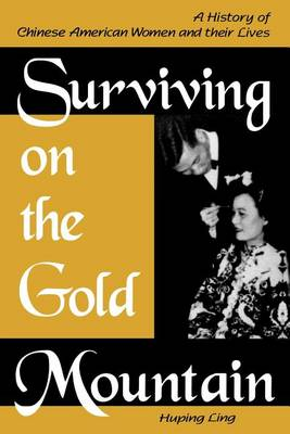 Surviving on Gold Mountain: History of Chinese American Women and Their Lives (Paperback)