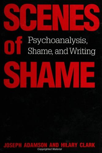 Scenes of Shame: Psychoanalysis, Shame and Writing - SUNY Series in Psychoanalysis and Culture (Paperback)