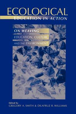 Ecological Education in Action: On Weaving Education, Culture and the Environment (Paperback)