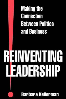 Reinventing Leadership: Making the Connection Between Politics and Business - SUNY Series in Leadership Studies (Paperback)