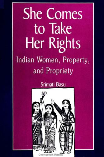 She Comes to Take Her Rights: Indian Women, Property, and Propriety (Paperback)