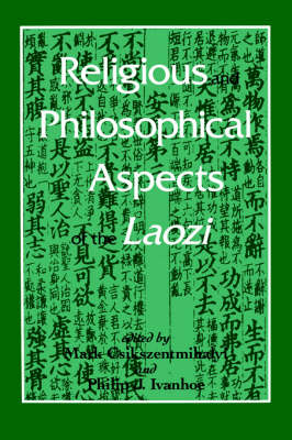 Religious and Philosophical Aspects of the Laozi - SUNY Series in Chinese Philosophy and Culture (Paperback)