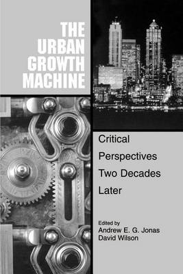The Urban Growth Machine: Critical Perspectives, Two Decades Later - SUNY Series in Urban Public Policy (Paperback)