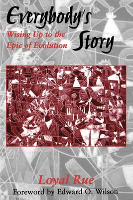 Everybody's Story: Wising Up to the Epic of Evolution - SUNY Series in Philosophy and Biology (Paperback)