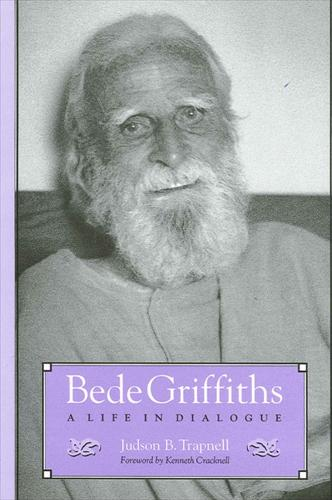 Bede Griffiths: A Life in Dialogue - SUNY Series in Religious Studies (Paperback)