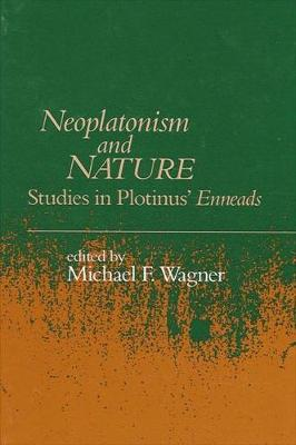 Neoplatonism and Nature: Studies in Plotinus' Enneads - Studies in Neoplatonism: Ancient and Modern 8 (Hardback)