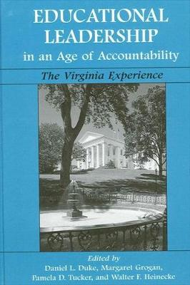 Educational Leadership in an Age of Accountability: The Virginia Experience - SUNY Series, Educational Leadership (Hardback)