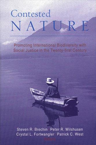 Contested Nature: Promoting International Biodiversity Conservation with Social Justice in the Twenty-first Century (Paperback)
