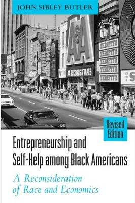 Entrepreneurship and Self-Help Among Black Americans: A Reconsideration of Race and Economics - SUNY Series in Ethnicity and Race in American Life (Paperback)