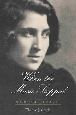 When the Music Stopped: Discovering My Mother (Hardback)