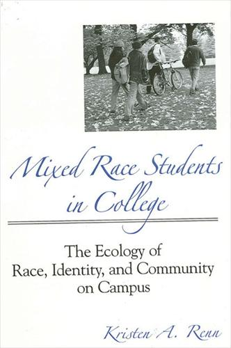 Mixed Race Students in College: The Ecology of Race, Identity, and Community on Campus - SUNY Series, Frontiers in Education (Paperback)