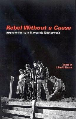 Rebel without a Cause - SUNY Series, Horizons of Cinema (Paperback)