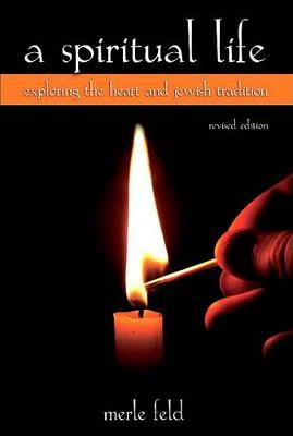 A Spiritual Life: Exploring the Heart and Jewish Tradition - SUNY Series in Modern Jewish Literature and Culture (Paperback)