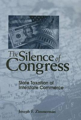 Silence of Congress: State Taxation of Interstate Commerce (Paperback)