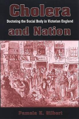 Cholera and Nation - SUNY Series, Studies in the Long Nineteenth Century (Hardback)
