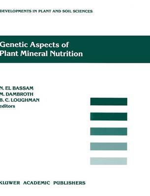 Genetic Aspects of Plant Mineral Nutrition: 3rd: International Symposium Proceedings - Developments in Plant and Soil Sciences v. 42 (Hardback)