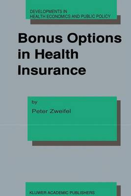 Bonus Options in Health Insurance - Developments in Health Economics and Public Policy v. 2 (Hardback)