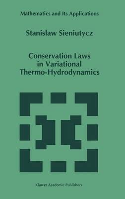 Conservation Laws in Variational Thermo-Hydrodynamics - Mathematics and its Applications v. 279 (Hardback)