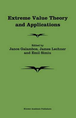 Extreme Value Theory and Applications: Volume 1: Proceedings of the Conference on Extreme Value Theory and Applications, Gaithersburg Maryland 1993 (Hardback)