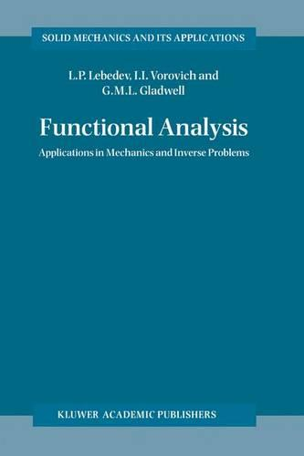 Functional Analysis: Applications in Mechanics and Inverse Problems - Solid Mechanics and its Applications v. 41 (Hardback)