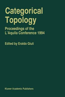 Categorical Topology: Proceedings of the L'Aquila Conference 1994 (Hardback)