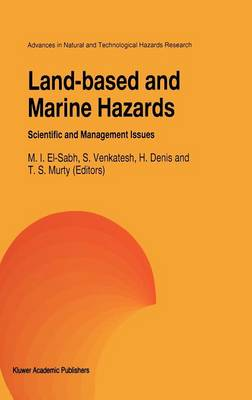 Land-Based and Marine Hazards: Scientific and Management Issues - Advances in Natural and Technological Hazards Research v. 7 (Hardback)