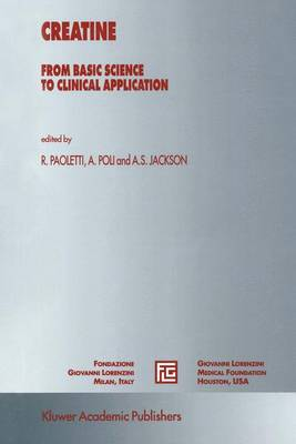 Creatine: From Basic Science to Clinical Application - Medical Science Symposia No. 14 (Hardback)