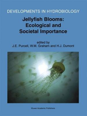 Jellyfish Blooms: Ecological and Societal Importance - Proceedings of the International Conference on Jellyfish Blooms, Held in Gulf Shores, Alabama, 12-14 January 2000 - Developments in Hydrobiology v. 155 (Hardback)