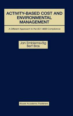 Activity-Based Cost and Environmental Management: A Different Approach to ISO 14000 Compliance (Hardback)