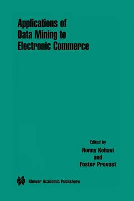 Applications of Data Mining to Electronic Commerce (Hardback)