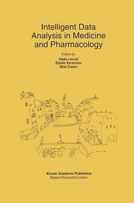 Intelligent Data Analysis in Medicine and Pharmacology - The Springer International Series in Engineering and Computer Science v. 414 (Hardback)