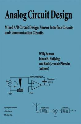 Analog Circuit Design: Mixed A/D Circuit Design, Sensor Interface Circuits and Communication Circuits (Hardback)