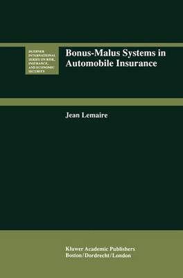 Bonus-Malus Systems in Automobile Insurance - Huebner International Series on Risk, Insurance and Economic Security v. 19 (Hardback)