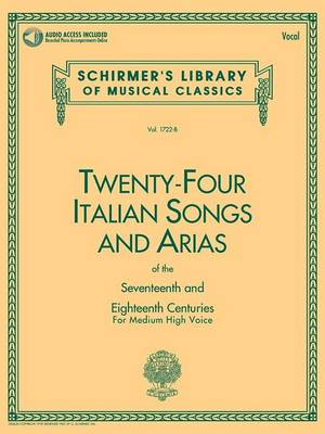 Twenty-Four Italian Songs and Arias of the 17th and 18th Centuries - Medium High Voice: For Medium High Voice (Mixed media product)