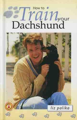 How to Train Your Dachshund - How to train your. (Hardback)