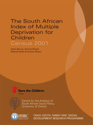 The South African Index of Multiple Deprivation for Children: Census 2001 (Paperback)
