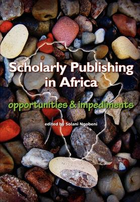 Scholarly Publishing in Africa: Opportunities and Impediments (Paperback)